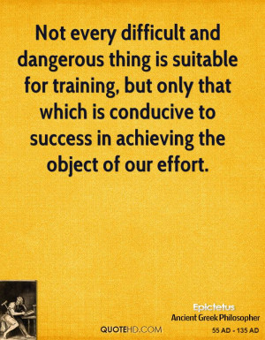 Not every difficult and dangerous thing is suitable for training, but ...