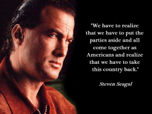 Photo found with the keywords: Steven Seagal movie quotes