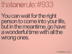Waiting For The Right Guy Quotes Tumblr You can wait for the right