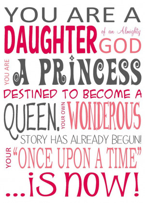You are a daughter of the most high God.
