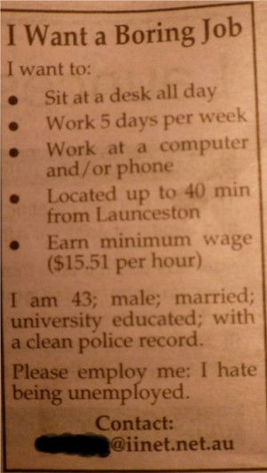 Bored of being unemployed? He's doin' it right!