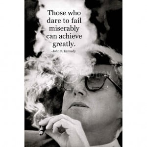 John F Kennedy Achieve Motivational Quote Archival Photo Poster