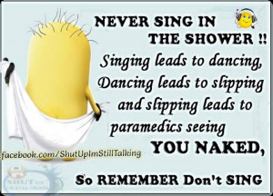 Minion Sing Never in the Shower