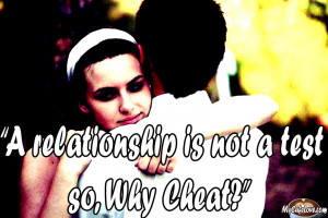 ... relationship is not a test so, why cheat? ~ heart touching quote image