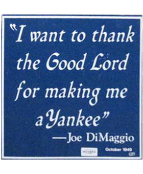 Clubhouse Sign – Joe DiMaggio Quote