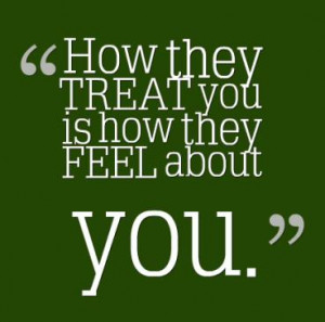 Feeling Unappreciated By Friends Quotes Wise quote: how they treat you