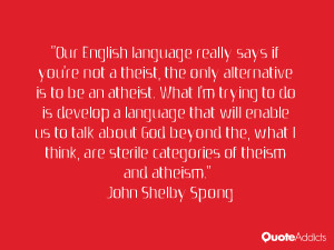 Our English language really says if you're not a theist, the only ...