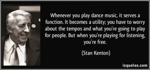File Name : quote-whenever-you-play-dance-music-it-serves-a-function ...