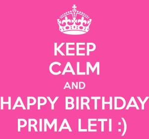 Happy Birthday Prima Keep calm and happy birthday