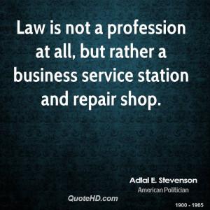 Adlai E. Stevenson Business Quotes