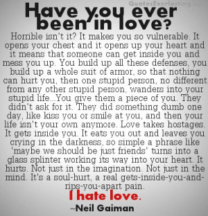 Have You Ever Been In Love! I Hate Love ~ Love Quote