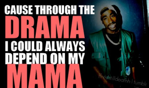 Displaying (19) Gallery Images For 2pac Quotes Dear Mama...