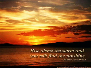 Rise above the storms.