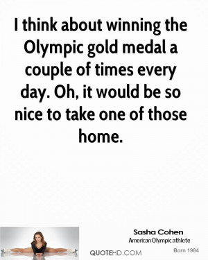 think about winning the Olympic gold medal a couple of times every ...