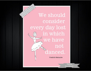 Dance and Ballerina Quote Digital File Printable by TheEducatedOwl