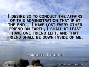 desire so to conduct the affairs of this administration that if at ...