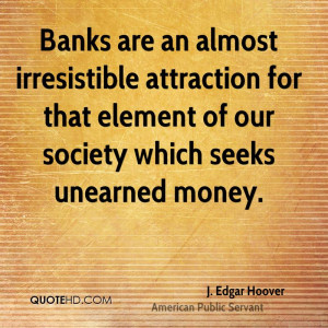 Banks are an almost irresistible attraction for that element of our ...