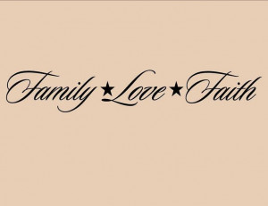 FAMILY LOVE FAITH Vinyl wall quotes lettering sayings On Wall Decal ...
