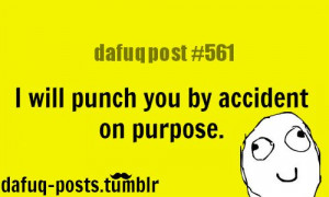 """mean quotes FOR MORE OF """"DAFUQ POSTS"""" click HERE"""