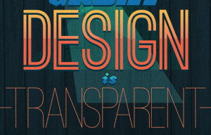 Good Design is Obvious, Great Design is Transparent""