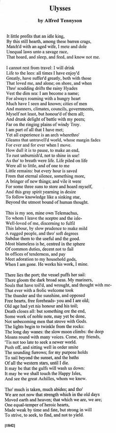 ulysses tennyson This poem, like many of tennyson's best, was written in the first few weeks after the death of his close friend and brother-in-law-to-be, arthur henry hallam.