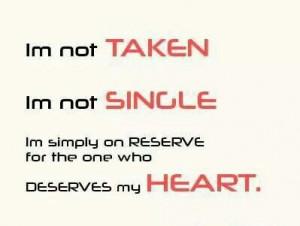 not Taken. I'm not Single. But...