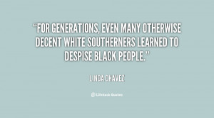 For generations, even many otherwise decent white Southerners learned ...