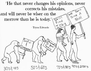 He that never changes his opinions, never corrects his mistakes, and ...