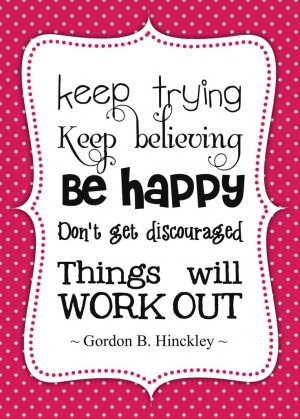 Source: http://kootation.com/how-to-be-happy-free-printable-lds-quotes ...