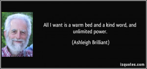 All I want is a warm bed and a kind word, and unlimited power ...