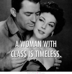 woman with class is timeless Picture Quote #1