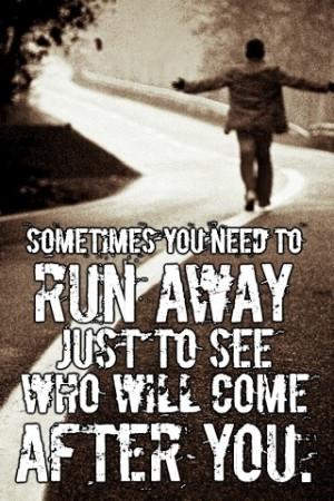Sometimes You Need To Run Away