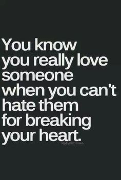 He Broke My Heart Quotes But I Still Love Him Quotes (7)