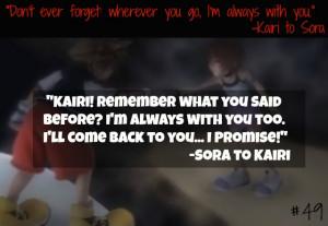 Kairi! Remember what you said before? I'm always with you too. I ...