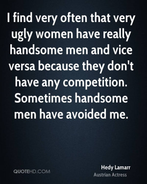 Funny Ugly Women Quotes often that very ugly women
