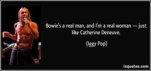Bowie's a real man, and I'm a real woman — just like Catherine ...