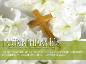 Bible-Verses-On-Faith-1-Corinthians-1-18-With-Cross-And-Flowers-HD ...