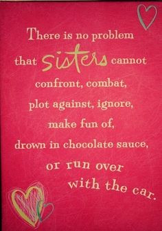 Cute Sisters Quote - Side by Side or Miles Apart We Are Sisters ...