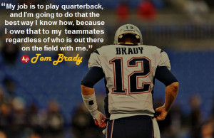 My job is to play quarterback, and I'm going to do that the best ...