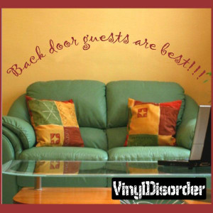 Back door guests are best!!! Wall Quote Mural Decal