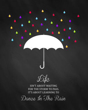 Inspirational Art Dance The Rain Quote