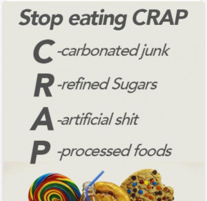 When I eat like crap, I feel like crap.