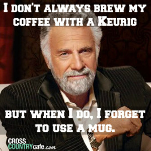 stay thirsty keurig quote