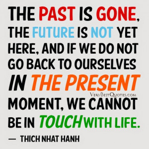 Live-in-the-present-moment-quotes-live-now-quotes-life-quotes-Thich ...