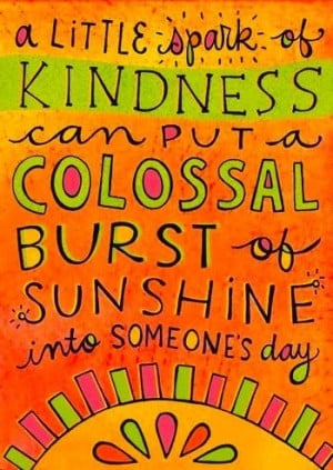 Brighten someone's day with kindness