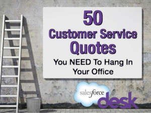 50 Customer Service Quotes You Need to Hang In Your Office