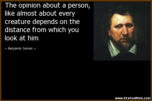 ... from which you look at him - Benjamin Jonson Quotes - StatusMind.com