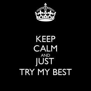 keep-calm-and-just-try-my-best-2.png