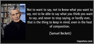 you want to say, not to be able to say what you think you want to say ...