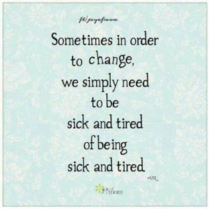 Sick and tired of being sick and tired